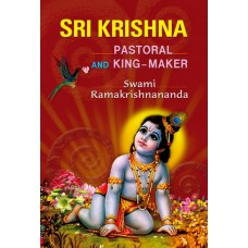 Sri Krishna: Pastoral and King-Maker